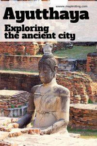 Exploring the ancient city of Ayutthaya, Thailand