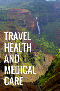 Travel Health & Medical Care
