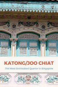 Joo Chiat, The Most Overlooked Quarter in Singapore