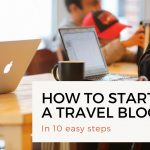How to start a travel blog in 10 easy steps