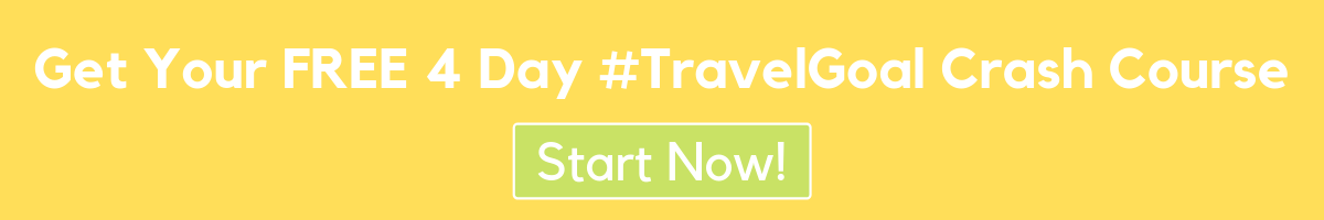 Travel Goals FREE 4 Day Crash Course