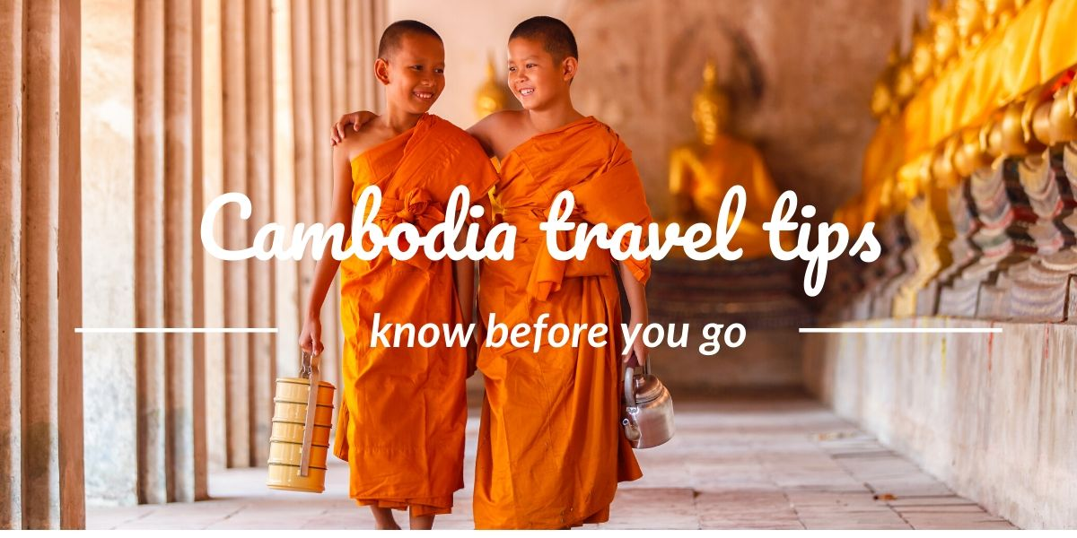 Cambodia travel tips - know before you go